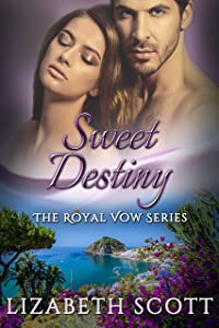 Sweet Destiny (The Royal Vow Series Book 6)