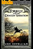 Torbrek...and the Dragon Variation (The Torbrek Duology Book 1)
