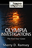 Olympia Investigations: The First Four Cases