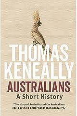 Australians: A short history Kindle Edition
