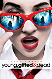 Young, Gifted and Dead (Young Gifted & Dead Book 1)