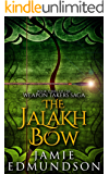 The Jalakh Bow: Book Three of The Weapon Takers Saga