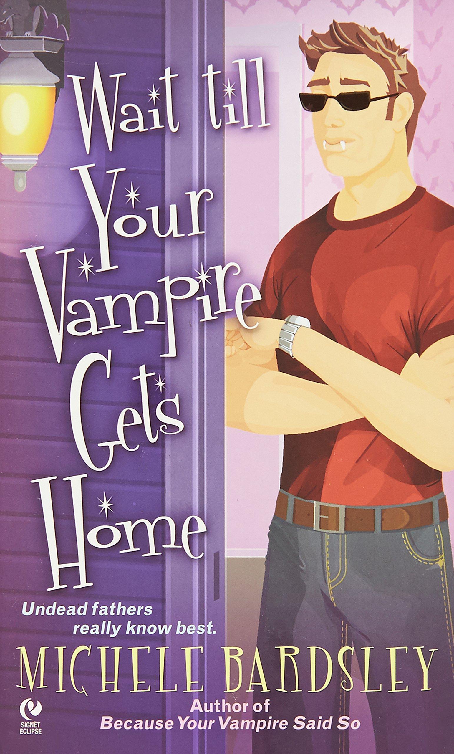 Download Wait Till Your Vampire Gets Home (Broken Heart, Oklahoma, Book 4) pdf