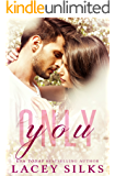 Only You (A Second Chance Romance)