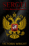 Sergei: A Very Russian Romance (Sons of the Motherland Book 1)