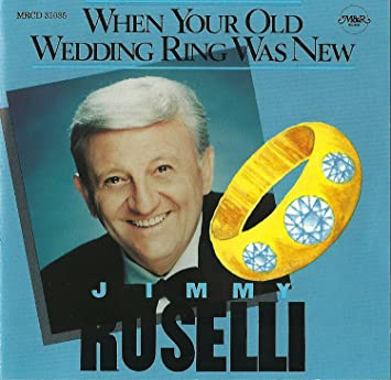 Jimmy Roselli When Your Old Wedding Ring Was New Amazon Com Music