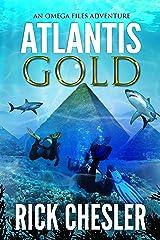 ATLANTIS GOLD: An Omega Files Adventure (Book 1) (Omega Files Adventures) Kindle Edition