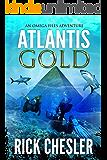 ATLANTIS GOLD: An Omega Files Adventure (Book 1) (Omega Files Adventures) (English Edition)
