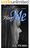 Hear Me (Breaking the Rules Series Book 2)