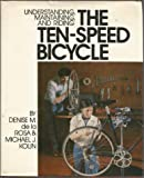 Understanding, maintaining, and riding the ten-speed bicycle