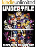Undertale: Comics, Facts, and Visual Guide