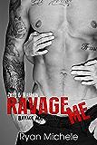 Ravage Me (Ravage MC#1): A Motorcycle Club Romance