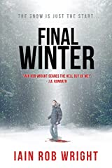 The Final Winter: An Apocalyptic Horror Novel Kindle Edition