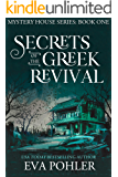 Secrets of the Greek Revival (Mystery House #1: San Antonio) (The Mystery House Series)