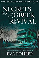 Secrets of the Greek Revival (Mystery House #1: San Antonio) (The Mystery House) Kindle Edition