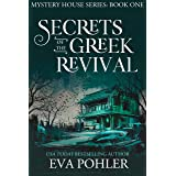 Secrets of the Greek Revival: Paranormal Women's Fiction (The Mystery House Series Book 1)