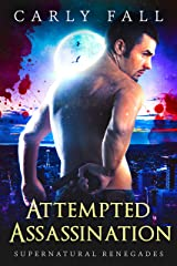 Attempted Assassination (Supernatural Renegades Book 6) Kindle Edition