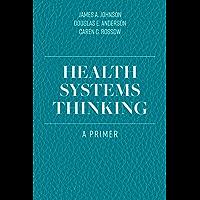 Health Systems Thinking (English Edition)