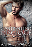 Controlling Disgrace: A Novella (The Control Series Book 6)