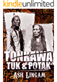 Tonkawa: A Western Fiction Adventure (Tuc & Potak Book 1)