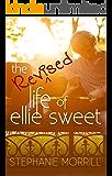 The Revised Life of Ellie Sweet (The Ellie Sweet Series Book 1)