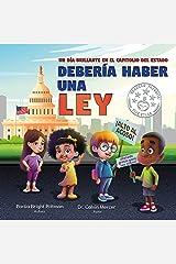 Debería haber una ley: Un día brillante en el Capitolio del estado (Spanish Edition) Kindle Edition