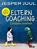 Elterncoaching: Gelassen erziehen (German Edition)