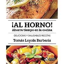 ¡Al horno!: Ahorra tiempo en la cocina (Spanish Edition) Nov 15, 2017