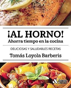 ¡Al horno!: Ahorra tiempo en la cocina (Spanish Edition)