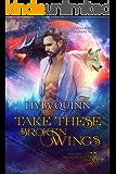 Take These Broken Wings: A paranormal romance saga (Destiny Paramortals Book 5)