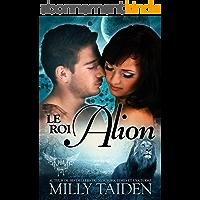 Le Roi Alion : Une Romance Paranormale (Agence de Rencontres Paranormales t. 6)