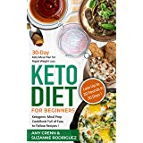 Keto Diet for Beginners: 30-Day Keto Meal Plan for Rapid Weight Loss. Ketogenic Meal Prep Cookbook Full of Easy to Follow Rec