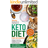 Keto Diet for Beginners: 30-Day Keto Meal Plan for Rapid Weight Loss. Ketogenic Meal Prep Cookbook Full of Easy to Follow Recipes! Lose up to 20 Pounds in 30 Days! (Keto Diet for Beginners)
