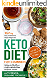 Keto Diet for Beginners: 30-Day Keto Meal Plan for Rapid Weight Loss. Ketogenic Meal Prep Cookbook Full of Easy to…