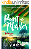 Paint a Murder: A twisty mystery you won't want to put down (Alice Haydon Mysteries Book 1)