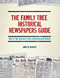 Family Tree Historical Newspapers Guide: How to Find Your Ancestors in Archived Newspapers
