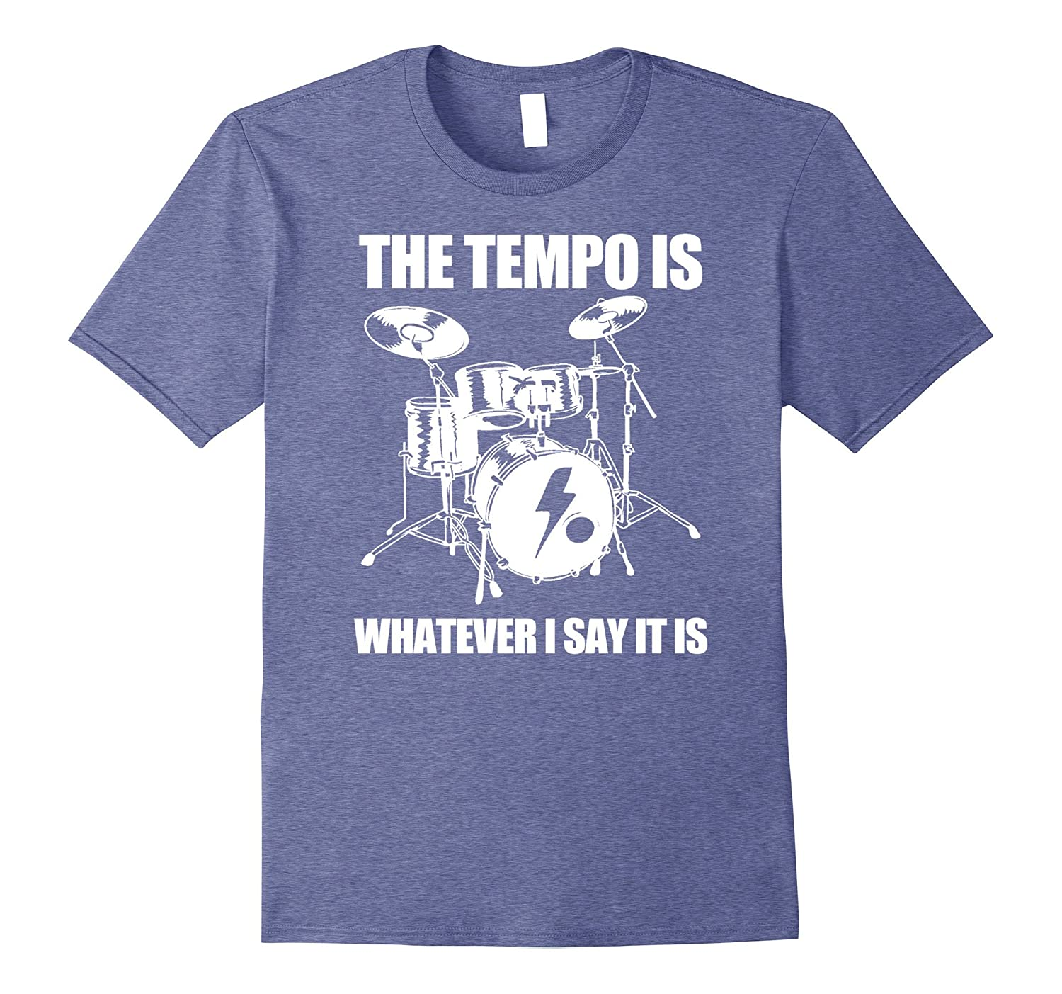 The Tempo Is Whatever I Say It Is Drummer T-Shirt-Vaci