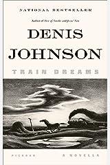 Train Dreams: A Novella Paperback