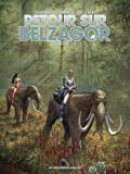 Retour sur Belzagor, Tome 1 :