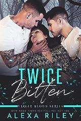 Twice Bitten Kindle Edition