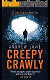 Creepy Crawly: A British Police Procedural Thriller Novel (DI Jake Sawyer series Book 1).