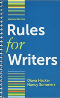 Rules for writers, 7th edition by hacker, diana; sommers, nancy.