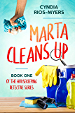 Marta Cleans Up: Book One of the Housekeeping Detective Series