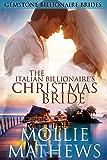 The Italian Billionaire's Christmas Bride: An Italian Billionaire Romance (Italian Billionaire Christmas Brides Book 1)
