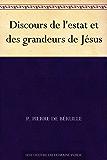 Discours de l'estat et des grandeurs de Jésus