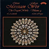 Messiaen: The Complete Organ Works Vol. 4
