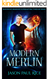 Modern Merlin: A Standalone Prequel (Bloodline Awakened Supernatural Thriller Series Book 3)