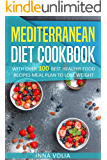 Mediterranean Diet Cookbook: With Over 100 Best Healthy Food Recipes, Meal Plan to Lose Weight (English Edition)
