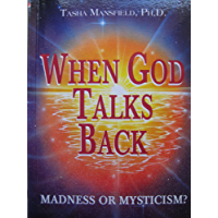 When God Talks Back: Madness or Mysticism? (English Edition)