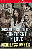Sons of Justice 12: Confident in Love (Siren Publishing LoveXtreme Forever)